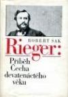 Rieger: Příběh Čecha devatenáctého věku