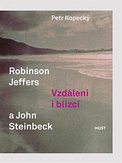 Robinson Jeffers a John Steinbeck: Vzdálení i blízcí obálka knihy