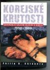Korejské krutosti (Zapomenuté válečné zločiny v Koreji 1950-1953)