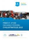 Příběhy, které ovlivnily podobu cyklostrategie 2013