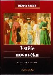 Vstříc novověku od roku 1329 do roku 1500