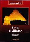 První civilizace: Od počatku dějin do r. 970 př. n. l.
