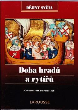 Doba hradů a rytířů: Od roku 1096 do roku 1328