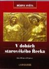 V dobách starověkého Řecka: Od r. 970 do r. 277 př. n. l.