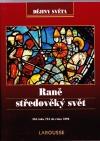 Raně středověký svět: Od roku 732 do roku 1096