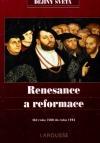 Renesance a reformace: Od roku 1500 do roku 1592