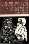 Černošský Pán Bůh a páni Izraeliti / Starej zákon a proroci