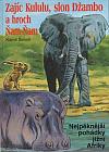 Zajíc Kululu, slon Džambo a hroch Ňam-Ňam: Nejpěknější pohádky z jižní Afriky