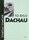 To bylo Dachau