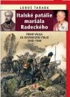 Italské patálie maršála Radeckého: První válka za osvobození Itálie 1848-1849