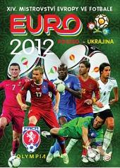 Euro 2012 - XIV. Mistrovství Evropy ve fotbale