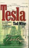 Tesla - životní příběh jednoho z největších světových vynálezců