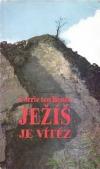 Ježíš je vítěz = Jesus is Victor