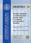 Volební systémy a volební právo: české cesty v kontextu zahraničních modelů