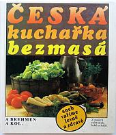 Česká kuchařka bezmasá aneb vaříme levně a zdravě