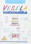 Veselá matematika aneb kouzla, hříčky, hádanky, rébusy, hlavolamy