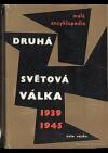 Druhá světová válka 1939-1945. Malá encyklopedie
