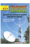 Televizní technika 4c - zařízení pro přenos a vysílání televizního signálu