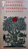 O nesmrtelném regentovi