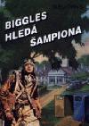 Biggles hledá šampiona obálka knihy