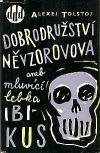 Dobrodružství Něvzorovova aneb mluvící lebka Ibikus