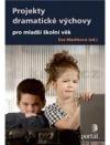 Projekty dramatické výchovy pro mladší školní věk