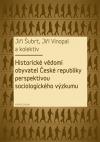 Historické vědomí obyvatel České republiky perspektivou sociologického výzkumu obálka knihy
