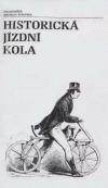 Historická jízdní kola. Přehled vývoje do konce 19. století. Výběrový katalog sbírek k výstavě