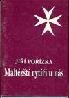 Maltézští rytíři u nás: tři studie k historii Českého velkopřerovství řádu maltézských rytířů