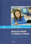 Školní kázeň v teorii a praxi