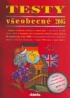 TESTY všeobecné 2005 včetně přípravy na standardizované SCIO.CZ TESTY