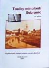 Toulky minulostí Sebranic