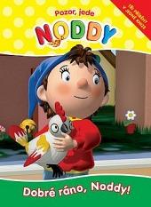 Pozor, jede Noddy 5 - Dobré ráno, Noddy!