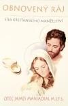 Obnovený ráj - Síla křesťanského manželství