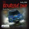 Bouřlivé dny - Rally 2006