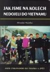 Jak jsme na kolech nedojeli do Vietnamu aneb cyklovandr do Thajska a zpět obálka knihy