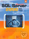 Microsoft SQL Server 2000 - tvorba, úprava a správa databází