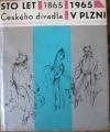 Sto let /1865/1965 Českého divadla v Plzni