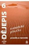 Dějepis pro ZŠ 6 - Metodická příručka