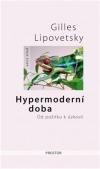 Hypermoderní doba - Od požitku k úzkosti