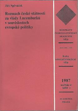 Rozmach české státnosti za vlády Lucemburků v souvislostech evropské politiky obálka knihy