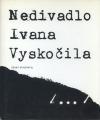 Nedivadlo Ivana Vyskočila