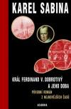 Král Ferdinand V. Dobrotivý a jeho doba