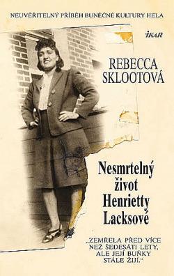 Nesmrtelný život Henrietty Lacksové obálka knihy