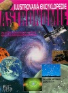 Astronomie - ilustrovaná encyklopedie