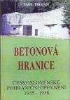 Betonová hranice - československé pohraniční opevnění 1935 - 1938