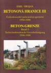 Betonová hranice III - Československé pohraniční opevnění 1936 - 1938