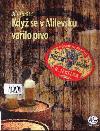 Když se v Milevsku vařilo pivo