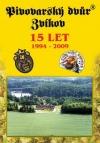 Pivovarský dvůr Zvíkov 15 let: 1994-2009
