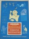 Zábavná matematika: další kniha matematických hříček